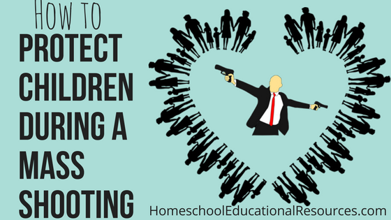 How to Protect Your Children During A Mass Shooting or Terrorist Attack